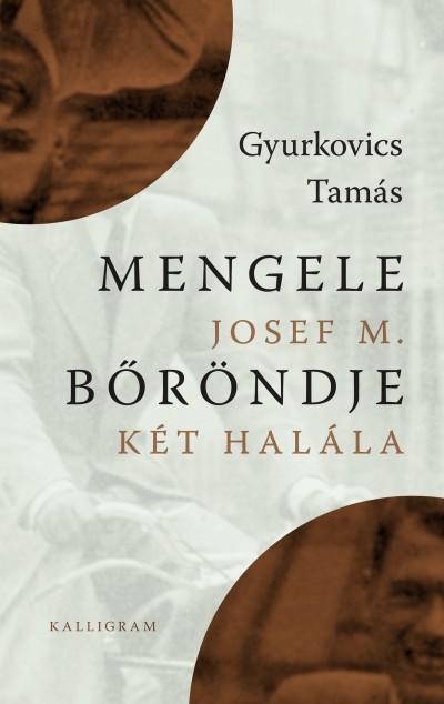 Könyv borító - Mengele bőröndje / Josef M. két halála