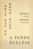 Könyv borító - A panda ölelése – Kínai útinapló