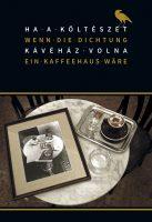 Könyv borító - Ha a költészet kávéház volna