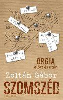 Könyv borító - Szomszéd – Orgia előtt és után