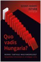 Könyv borító - Quo Vadis Hungaria? – Merre tartasz Magyarország?
