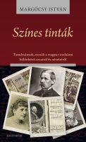 Könyv borító - Színes tinták – Tanulmányok, esszék a magyar irodalom különböző arcairól és nézeteiről