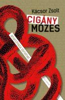 Könyv borító - Cigány Mózes – anarchista történet