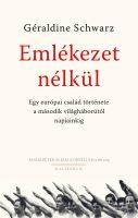 Könyv borító - Emlékezet nélkül – Egy európai család története a második világháborútól napjainkig