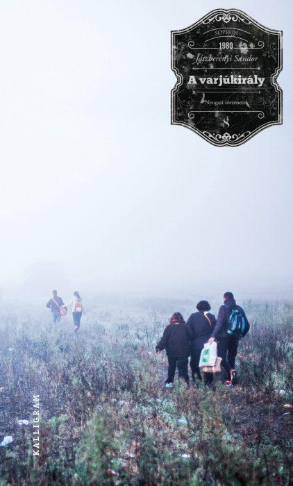 Könyv borító - A Varjúkirály – Nyugati történetek, 3. kiadás