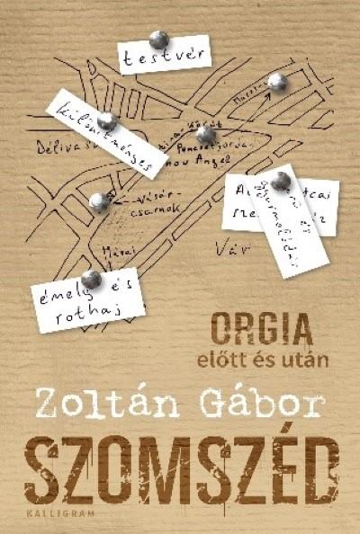 Könyv borító - Szomszéd – Orgia előtt és után (2., javított kiadás)
